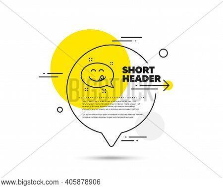 Yummy Smile Line Icon. Speech Bubble Vector Concept. Emoticon With Tongue Sign. Speech Bubble Symbol