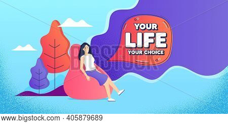 Your Life Your Choice Motivation Quote. Woman Relaxing In Bean Bag. Motivational Slogan. Inspiration