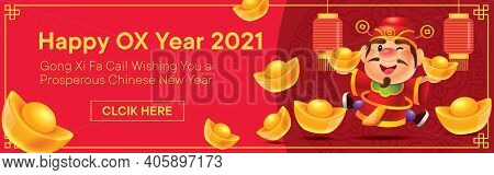 Year Of The Ox Chinese New Year With Lantern Banner 2021. Cute God Of Wealth Holding Gold Ingots Wit