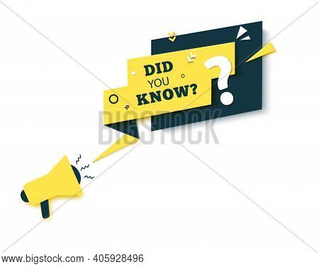 Did You Know Speech Bubble And Megaphone In Paper Cut Style. Quiz Yellow Show Sticker In Memphis Ret