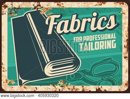 Fabrics Store Rusty Vector Metal Plate With Textile Roll And Scissors. Materials For Professional Ta