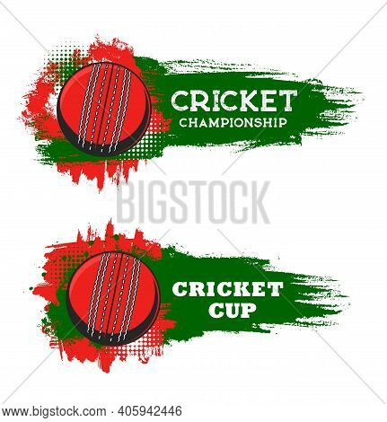 Cricket Championship Cup, Sport Game Club Vector Banners. Cricket Ball Emblem For Team League Tourna
