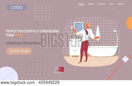 People Successfully Organizing Their Time Landing Page Template With Businessman In Bathroom. Housew