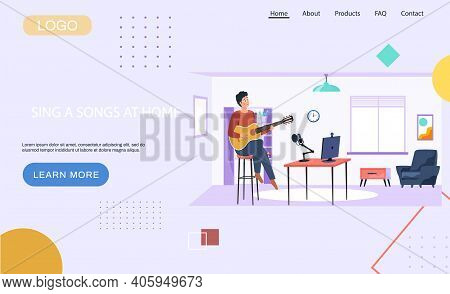Website Sing Songs At Home Concept. Man Singing Song Into Microphone And Records Audio. Homepage Wit