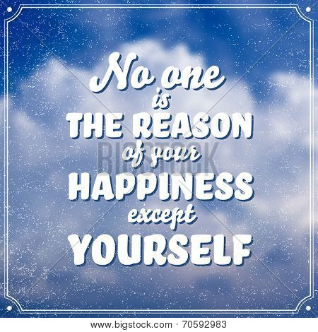 Vector inspirational motivational poster: no one is the reason of your happiness except yourself