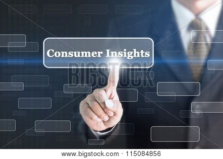 Businessman pressing Consumer Insights concept button.