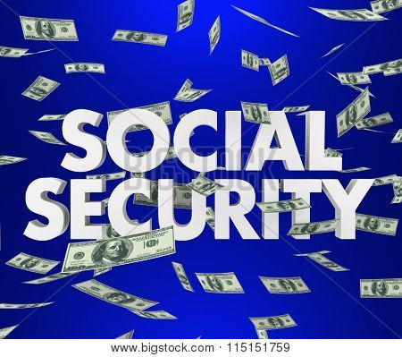 Social Security 3d words and falling money to illustrate retirement, savings and living on a fixed income