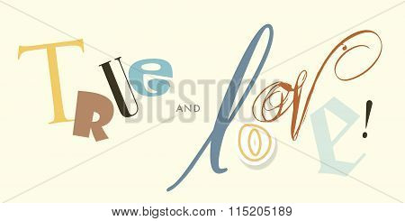 Love and true, various and miscellaneous letter typography Valentines in colors.