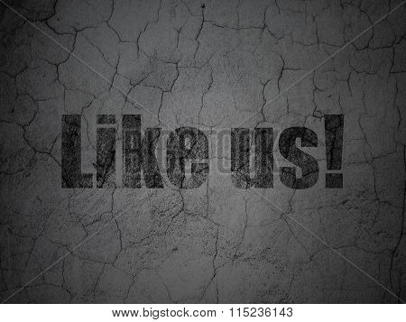 Social network concept: Like us on grunge wall background
