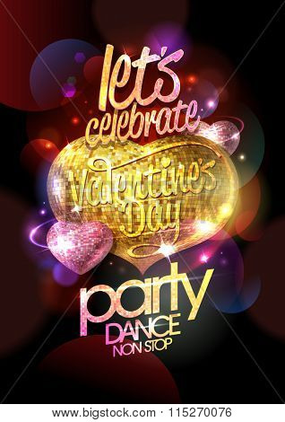 Let`s celebrate Valentine`s day party, dance non stop, chic  design with gold and pink mosaic hearts on a bokeh backdrop.