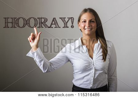 Hooray! - Beautiful Girl Touching Text On Transparent Surface