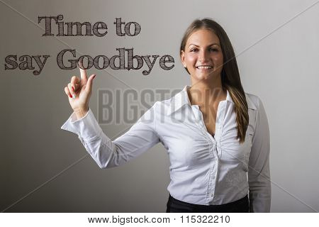 Time To Say Goodbye - Beautiful Girl Touching Text On Transparent Surface