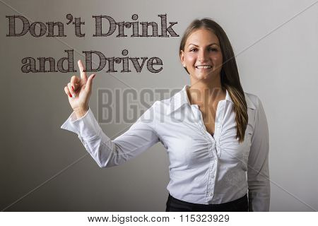 Don't Drink And Drive - Beautiful Girl Touching Text On Transparent Surface