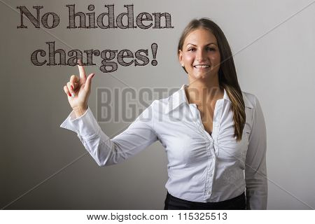 No Hidden Charges! - Beautiful Girl Touching Text On Transparent Surface
