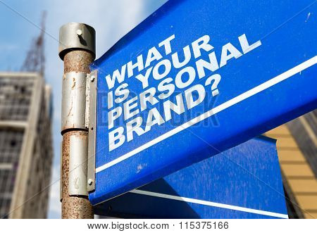 What Is Your Personal Brand? written on road sign