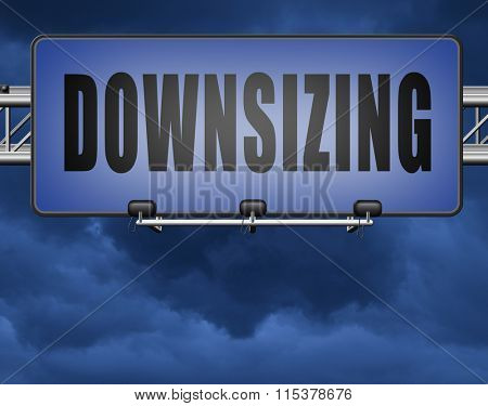 Downsizing firing workers jobs cuts job loss reorganization crisis recession, road sign billboard.
