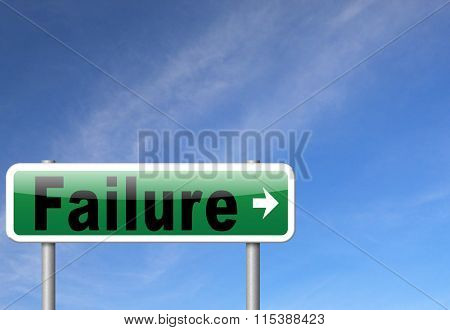 failure fail exam or attempt can be bad especially when failing an important job task or in your study failing an exam. You feel frustrated and being a looser, road sign billboard