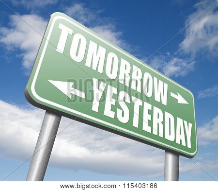 yesterday tomorrow live in the past or in the future road sign arrow