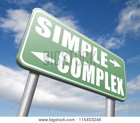 simple or easy keep it complex or simplify solve difficult problems with simplicity or complex solution