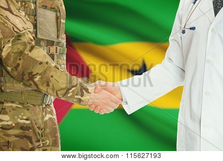 Military Man In Uniform And Doctor Shaking Hands With National Flag On Background - Sao Tome And Pri