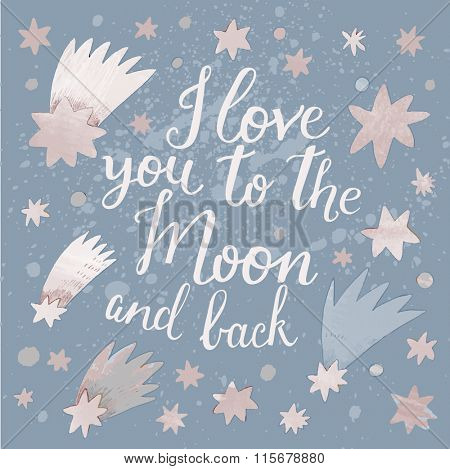 I love you to the moon and back. Awesome romantic card with stars in the night sky