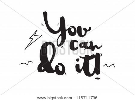 You can do it. Card with calligraphy. Hand drawn design elements. Inspirational quote. Black and whi