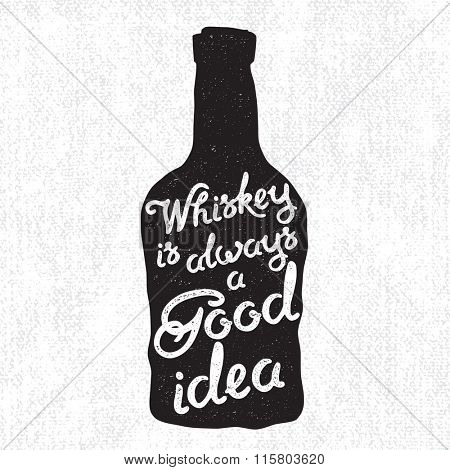 Whiskey bottle and handwritten lettering Whiskey is always a good idea on the canvas background. Vector illustration