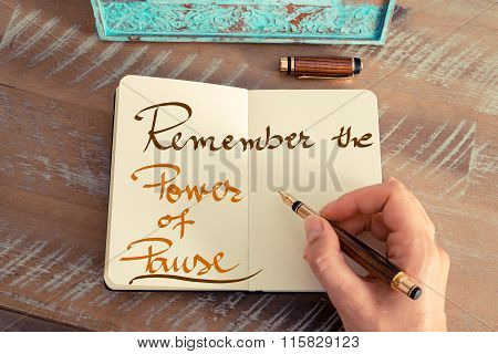 Handwritten Text Remember The Power Of Pause
