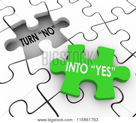 Turn No Into Yes words in a puzzle to illustrate convincing or persuading others to join you in agreement