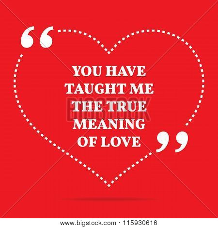 The Meaning Of Love Quotes Best Inspirational Love Quoteyou Have Vector & Photo  Bigstock