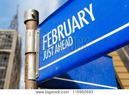 February Just Ahead written on road sign