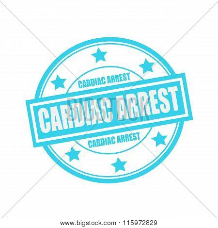 Cardiac Arrest White Stamp Text On Circle On Blue Background And Star