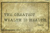 The greatest wealth is health - ancient Roman poet Virgil quote printed on grunge vintage cardboard poster