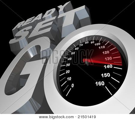 The words Ready Set Go with a speedometer with racing needle illustrating the increasing speed and fast competition of an automotive race or other sporting event