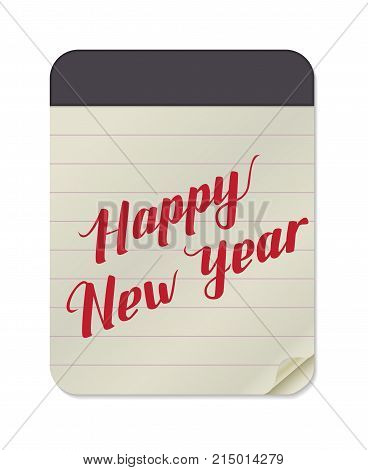 Happy New Year Hand Drawn Lettering on Notebook Template on White Background. Vector Illustration Quote. Handwritten Inscription Phrase for NY, Christmas Holiday Design, Sale, Banner, Invitation.