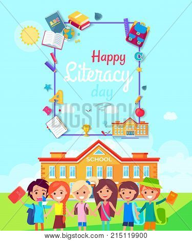Happy literacy day, six happy kids standing by the school smiling and greeting, frame with icons of globe, leaf and book vector illustration