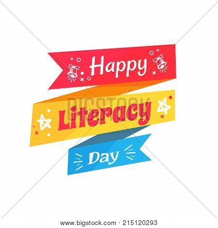 Happy literacy day inscription written on colorful ribbon with stars and bells silhouettes vector isolated on white background, greeting card design