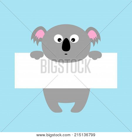 Funny koala hanging on paper board template. Big eyes. Kawaii animal body. Cute cartoon character. Baby card. Flat design style. Blue background Isolated. Vector illustration