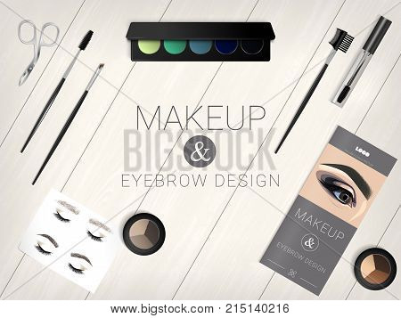 Set of cosmetic accessories for eyebrow and make-up design. Cosmetic set on a realistic wooden table. Palette eye shadow eyebrow shadow brushes eyebrow pliers brochure face chat for eyebrows. Realistic detail design. Vector illustration EPS10.