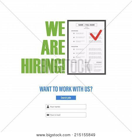 Resume of the candidate for the position. Tagline We Are Hiring . The idea for recruiting and hiring. Vector illustration