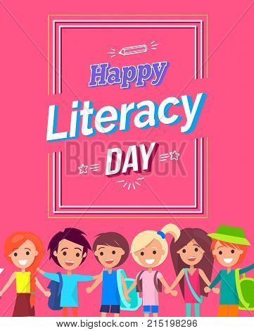 Happy Literacy Day congratulation on multicolored postcard. Vector illustration of happy smiling children under frame with festive wish