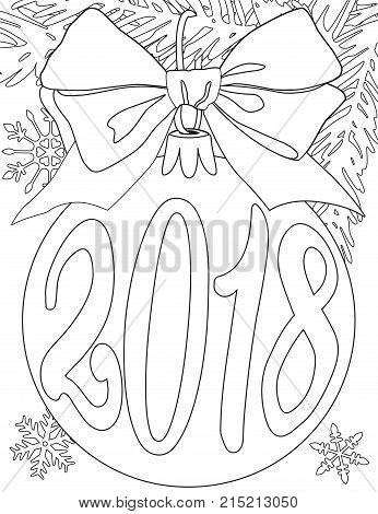 2018 new year black and white poster with tree branch, bauble ball, ribbon and snowflakes. Coloring book page for adults and kids. Flat vector illustration for gift card or banner.