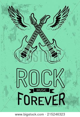 Rock music forever poster with two crossed electrical guitars flying on wings. Musical instruments on vector illustration isolated on green background