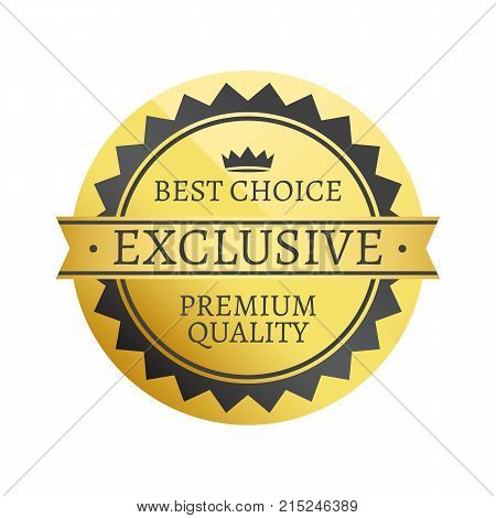Best choice exclusive premium quality golden label that guarantee greatest option of customer vector illustration isolated on white