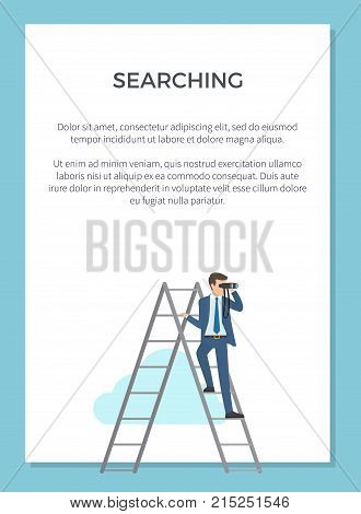 Searching poster with man standing on ladder with binoculars. Vector illustration of bright poster with white background and blue frame