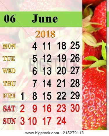 calendar for June 2018 with ribbon of fresh ripe strawberry. Calendar for office. Reminder for June 2018