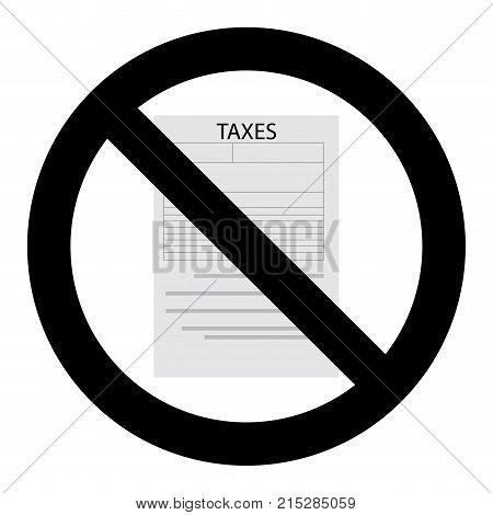 Prohibition of taxation symbol. Vector forbidden tax sign illustration