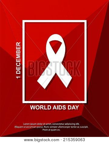 World AIDS Day awareness poster. Concept with text and red ribbon of aids awareness.