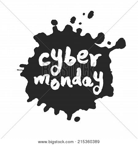 Calligraphy hand written Cyber Monday inside a black inky blot. Based on ink and brush artwork. Isolated on white background. Clipping paths included.