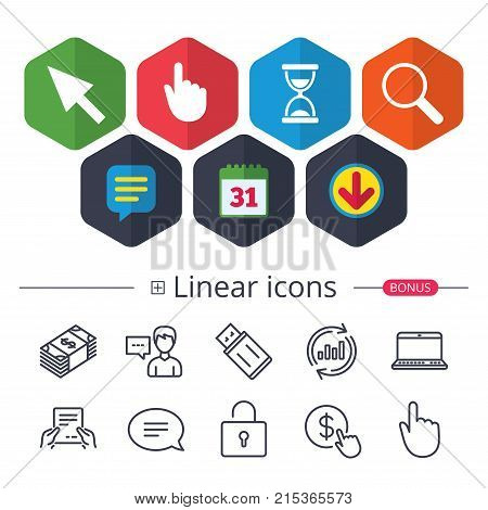 Calendar, Speech bubble and Download signs. Mouse cursor and hand pointer icons. Hourglass and magnifier glass navigation sign symbols. Chat, Report graph line icons. More linear signs. Vector
